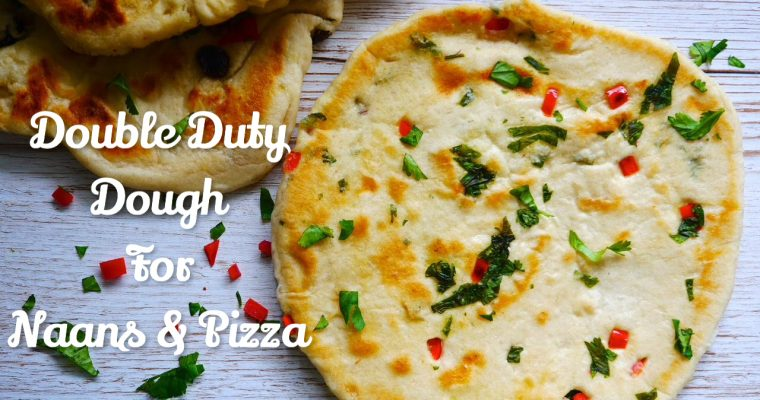 Easy Double Duty Dough: For Vegan Naans & Pizza